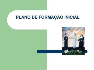 PLANO DE FORMA  O INICIAL
