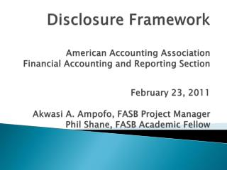 Disclosure Framework  American Accounting Association Financial Accounting and Reporting Section  February 23, 2011  Akw