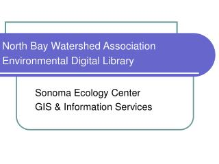 North Bay Watershed Association  Environmental Digital Library