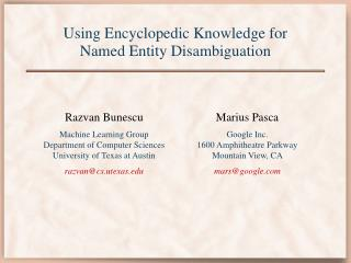 Using Encyclopedic Knowledge for Named Entity Disambiguation