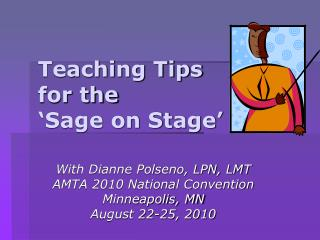 Teaching Tips for the  Sage on Stage