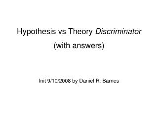 Hypothesis vs Theory Discriminator
