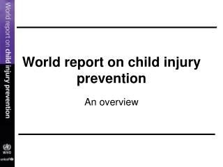 World report on child injury prevention