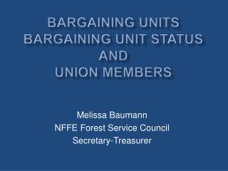 Bargaining Units Bargaining Unit Status and  Union Members