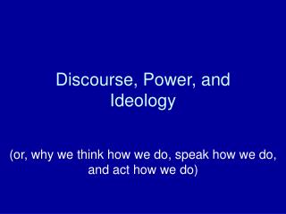 Discourse, Power, and Ideology