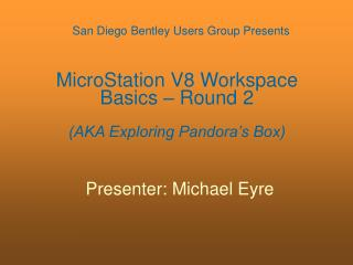 MicroStation V8 Workspace Basics   Round 2  AKA Exploring Pandora s Box