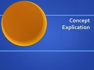 Concept  Explication