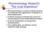 Phenomenology Research:  The Lived Experience