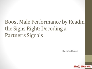 Boost Male Performance by Reading the Signs Right