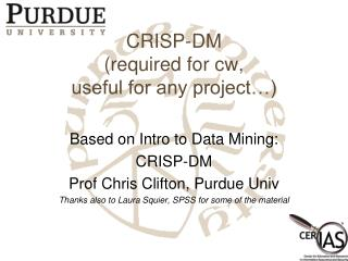 CRISP-DM  required for cw,  useful for any project