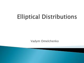 Elliptical Distributions