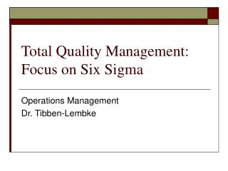 Total Quality Management: Focus on Six Sigma