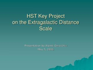 HST Key Project  on the Extragalactic Distance Scale