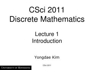 CSci 2011  Discrete Mathematics  Lecture 1 Introduction