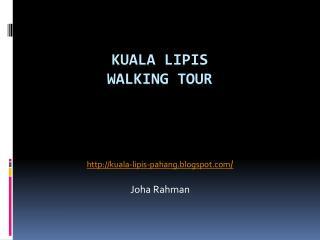 kuala lipis walking tour