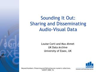 Sounding It Out: Sharing and Disseminating Audio-Visual Data