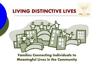 LIVING DISTINCTIVE LIVES