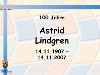 100 Jahre Astrid Lindgren 14.11.1907   14.11.2007