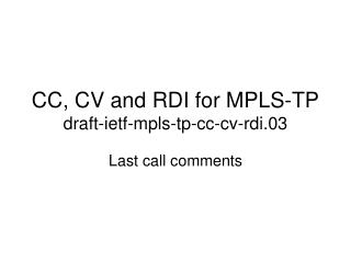 CC, CV and RDI for MPLS-TP draft-ietf-mpls-tp-cc-cv-rdi.03