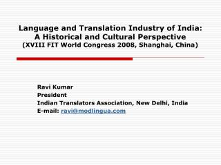 Language and Translation Industry of India:  A Historical and Cultural Perspective XVIII FIT World Congress 2008, Shangh