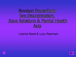 Revision PowerPoint Sex Discrimination,   Race Relations  Mental Health Acts