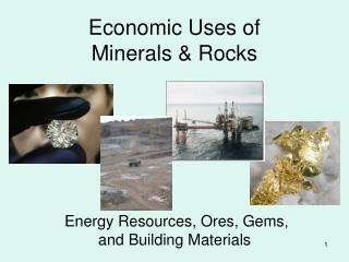Economic Uses of  Minerals  Rocks