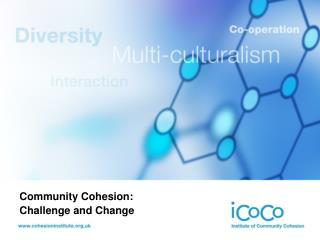 Community Cohesion:  Challenge and Change