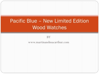 Pacific Blue – New Limited Edition Wood Watches