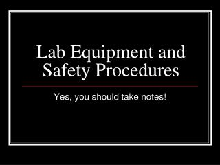 Lab Equipment and Safety Procedures