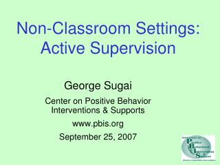 Non-Classroom Settings: Active Supervision