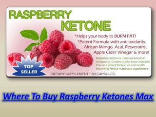 Where To Buy Raspberry Ketones Max