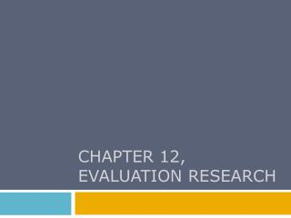 CHAPTER 12, evaluation research