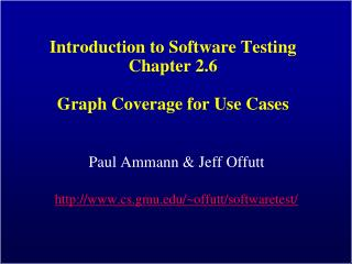Introduction to Software Testing Chapter 2.6  Graph Coverage for Use Cases