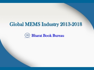 Global MEMS Industry 2013-2018: Trend, Profit, and Forecast