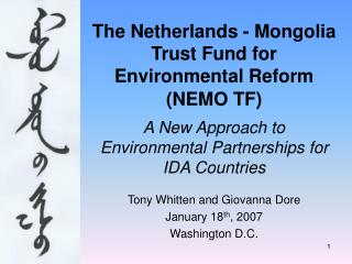 The Netherlands - Mongolia Trust Fund for Environmental Reform NEMO TF   A New Approach to Environmental Partnerships fo