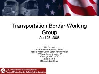 Transportation Border Working Group April 23, 2008