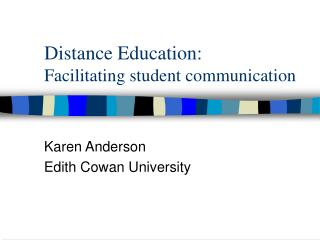 Distance Education: Facilitating student communication