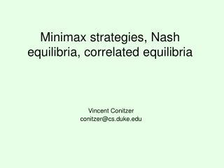 Minimax strategies, Nash equilibria, correlated equilibria