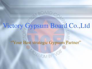 Victory Gypsum Board Co.,Ltd