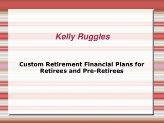Kelly Ruggles Custom Retirement Financial Plans for Retirees