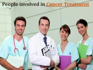 People involved in cancer treatment