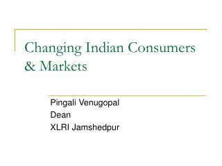 Changing Indian Consumers  Markets