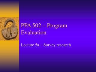 PPA 502   Program Evaluation
