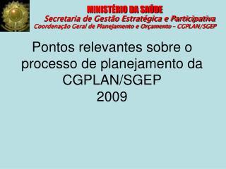 MINIST RIO DA SA DE        Secretaria de Gest o Estrat gica e Participativa Coordena  o Geral de Planejamento e Or ament