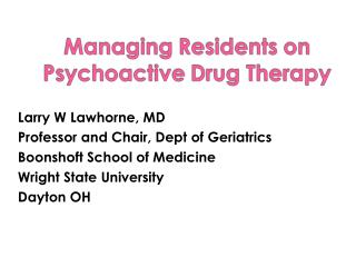 Managing Residents on Psychoactive Drug Therapy