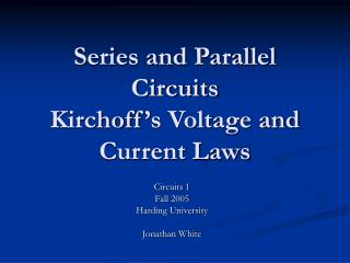 Series and Parallel Circuits Kirchoff s Voltage and Current Laws