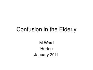 Confusion in the Elderly
