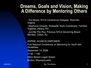 Dreams, Goals and Vision, Making A Difference by Mentoring Others