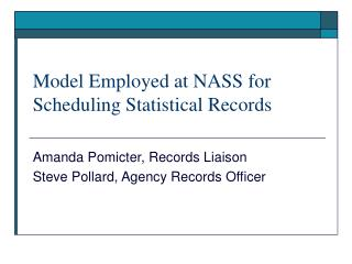 Model Employed at NASS for Scheduling Statistical Records