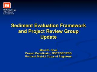 Sediment Evaluation Framework and Project Review Group Update  Marci E. Cook Project Coordinator, RSET